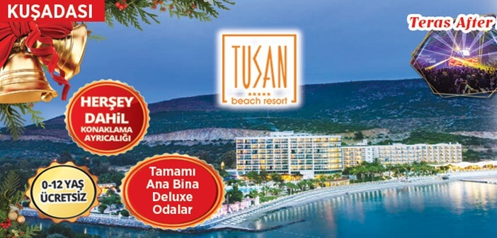 Tusan Beach Resort Kuşadası Aydın Yılbaşı 2019