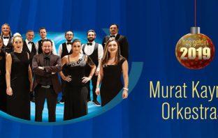 Murat Kaynak ve Orkestrası Yılbaşı Programı 2019