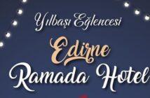 Ramada Hotel Edirne Yılbaşı 2020