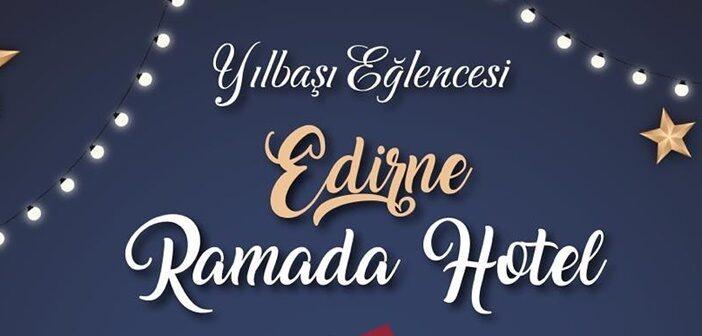 Ramada Hotel Edirne Yılbaşı 2019